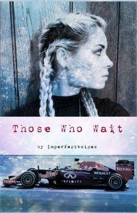 Those Who Wait (Formula 1 - Daniel Ricciardo) cover