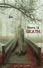 In life, there is Death by right_in_the_eyeball
