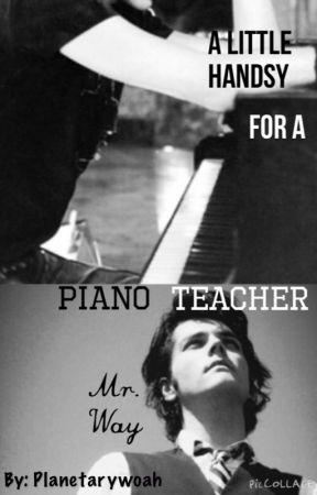 A Little Handsy for a Piano Teacher, Mr. Way by planetarywoah