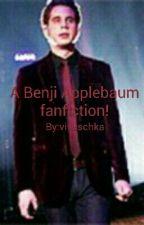 A Benji Applebaum fanfiction! by vivschka