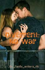 Divergent FourTris No War by _fanfic_writers_46