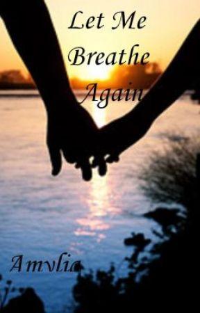 Let Me Breathe Again (GxG)[Editing] by AmyliasOcean