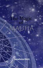 The Magic of Maufia by newheartfelt