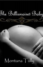 The Billionaire's Baby by montanatully