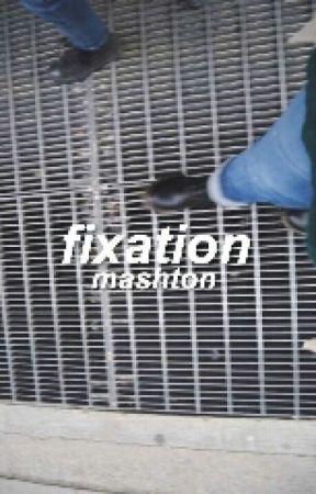 fixation × mashton by bIueirwin