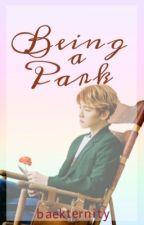 Being a Park [ ChanBaek | BaekYeol ] by Baekternity