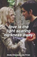 Love is the light scaring Darkness away   CAPTAINSWAN FANFIC by presstheemmabutton