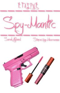 Spy-Mantic *Completed* [Wattys2015] cover