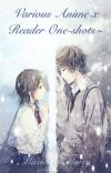 Various Anime x Reader One-Shots  cover