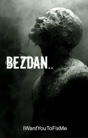 BEZDAN.. by IWantYouToFixMe