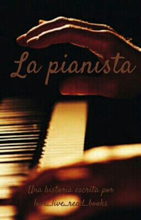 LA PIANISTA by thatbookgxrl
