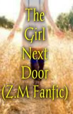 The Girl Next Door(Zayn Malik Fanfic) :Completed by Desigirlrants