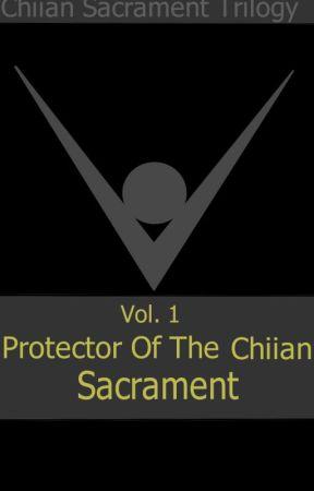 Chiian Sacrament Trilogy (Vol. 1): Protector of the Chiian sacrament by renryuguu