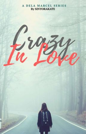 Dela Marcel VII: Crazy In Love by SinyoraKate