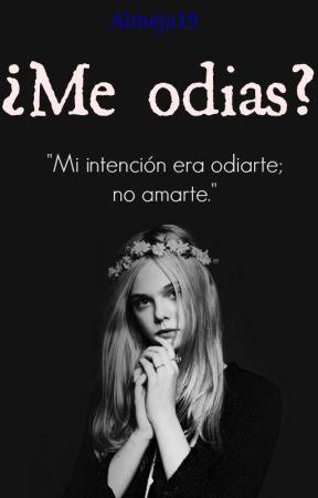 ¿Me odias? © |Pausada| by holaquetal1111888