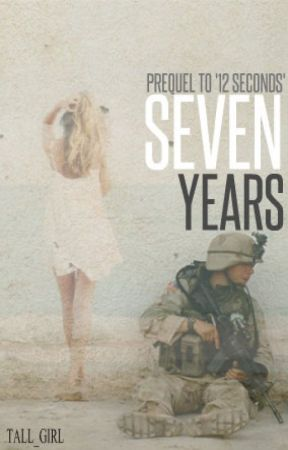 Seven Years (#3 in Military Series) by milly_king818