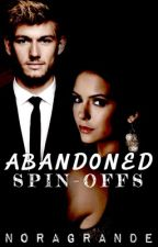 Abandoned [SPIN-OFFS] by NoraGrande