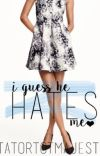 I Guess He Hates Me(COMPLETE) cover
