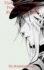 Undertaker x Reader: Poison, Drugs and Power (Wattys 2015) by shyanimefangirl