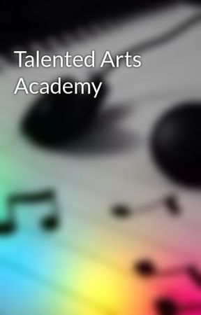 Talented Arts Academy by MusicLover2132