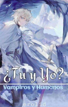 ¿Tu Y Yo? [Owari No Seraph] Book #1 *COMPLETO* by erolid