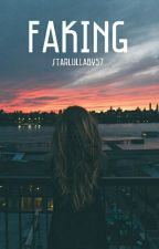Faking by starlullaby57