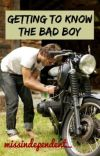 Getting To Know The Bad Boy cover