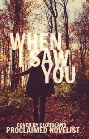 When I Saw You by mrproclaimednovelist