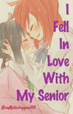 I Fell In Love With My Senior by NicoMakishipper109