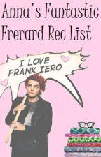 Fantastic Frerard Rec List by violetmoreviolence