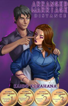 Arranged Marriage - Distance (A Nightwing/Dick Grayson Fanfiction) by KaidoKurahana