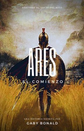 Ares, El comienzo. by gaby_Bonald