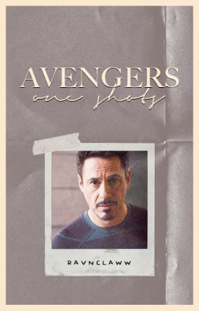 avengers → one shots by RAVNCLAWW
