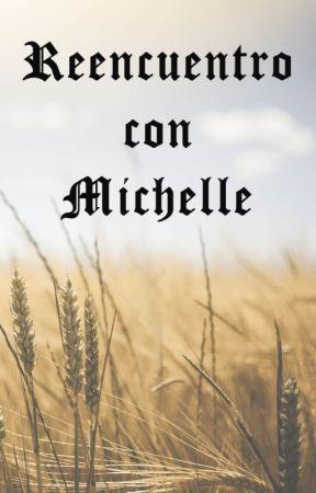 Reencuentro con Michelle by Loba-Silvae