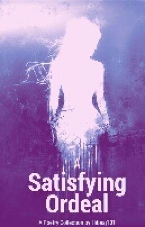 A Satisfying Ordeal by Hibaaj101
