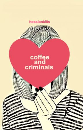 Coffee & Criminals by HessianKills