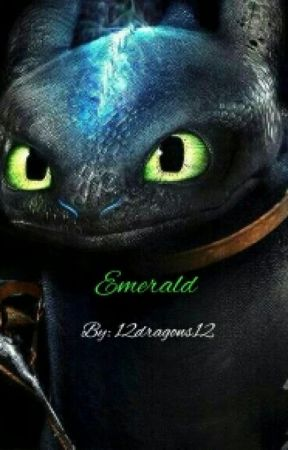Emerald (A How To Train Your Dragon Fanfic) by 12dragons12
