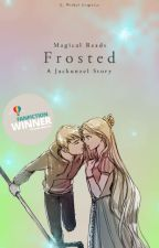 Frosted (Frosted #1 | Jackunzel) by MagicalReads
