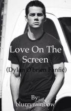 Love on the screen (Dylan O'brien) door blurryrainbow