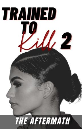 Trained to Kill Book 2: The Aftermath by EraRawr