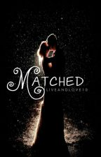 Matched by liveandlove10xo