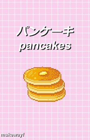 pancakes // muke by mukewayf