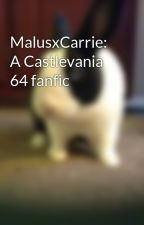 MalusxCarrie: A Castlevania 64 fanfic by preppygirl106