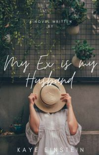 MY EX IS MY HUSBAND (UNDER REVISION) cover