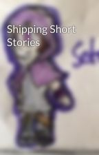Shipping Short Stories by NoemiSifuentes