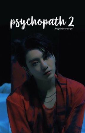 Psychopath II •• J.J.K     by JELLYBEANSUGA