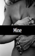 Mine (Book 2 of the His Series) by TheWeirdGirl143