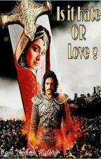 Is It Hate OR Love? Jodha Akbar by Love_Indian_History