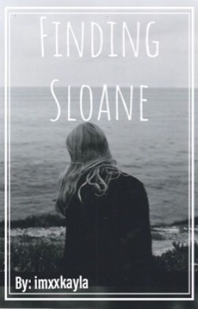 Finding Sloane by imxxkayla