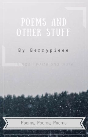 Poems and other stuff by cocopuffzz